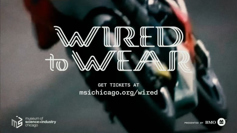 Promotion for the Wired to Wear Exhibition in Chicago