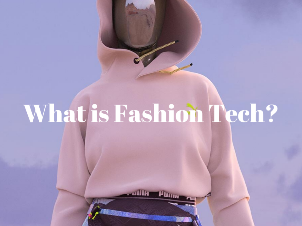 What is Fashion Tech?